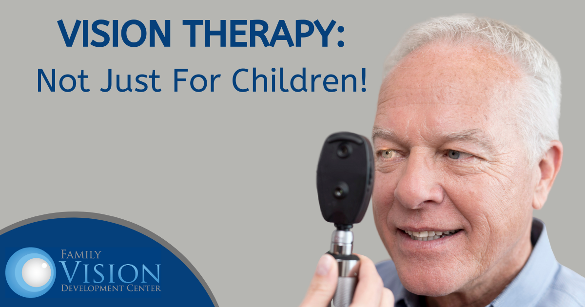 Vision Therapy is Not Just for Children: Adults Can Benefit Too!
